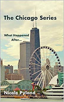 What Happened After...: Chicago Series Finale by [Pyland, Nicole]