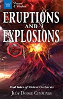 Eruptions and Explosions: Real Tales of Violent Outbursts (Mystery & Mayhem)