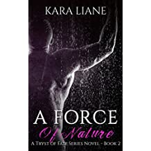 A Force of Nature (A Tryst of Fate Series Novel - Book 2)