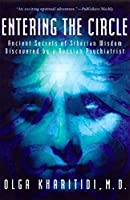 Entering the Circle: Ancient Secrets of Siberian Wisdom Discovered by a Russian Psychiatrist【洋書】 [並行輸入品]