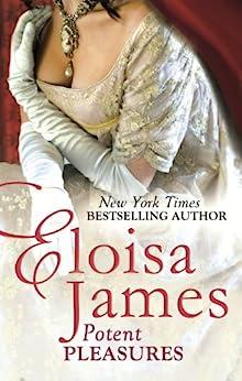 Potent Pleasures (Pleasures Trilogy Book 1) by [James, Eloisa]