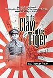 ラコステ In the Claw of the Tiger: Based on the True Story of World War II Pow and Survivor of the Bataan Death March Franklin ''porky'' Lacoste