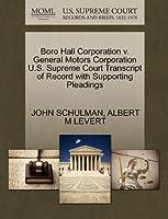 Boro Hall Corporation V. General Motors Corporation U.S. Supreme Court Transcript of Record with Supporting Pleadings