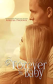 Forever His Baby (Sloan & Lily) (The Baby Saga Book 1) by [Phoenix, Airicka]