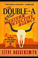 The Double-A Western Detective Agency: A Holmes on the Range Mystery (Holmes on the Range Mysteries)