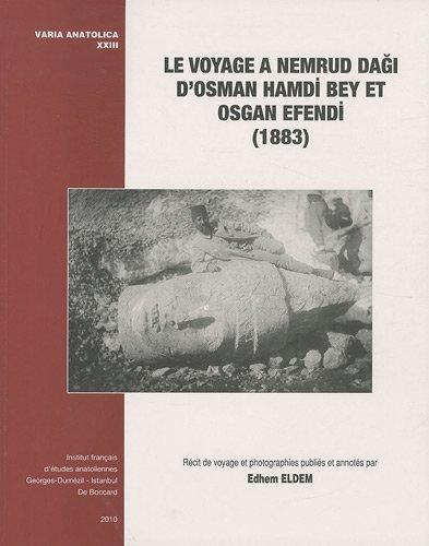 Le voyage à Nemrud Dagi d'Osman Hamdi Bey et Osgan Efendi (1883)
