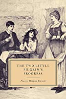 The Two Little Pilgrim's Progress: A Story of the City Beautiful