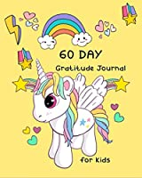 60 day Gratitude journal for kids: Daily Writing Children Guide to cultivate an Attitude of gratitude, Practice writing, unicorn theme, coloring DIY Journal