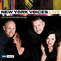 Live with the WDR Big Band Cologne by New York Voices (2013-03-05)