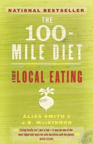 The 100-Mile Diet: A Year of L...