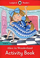 Alice in Wonderland activity book - Ladybird Readers Level 4