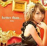 better than…