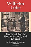 Handbook for the Home,  School, and Church: for Christians of the Lutheran Confession