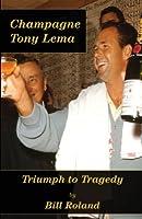 Champagne Tony Lema: Triumph to Tragedy