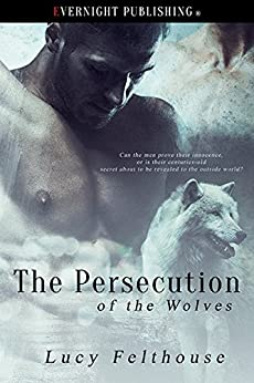 The Persecution of the Wolves by [Felthouse, Lucy]