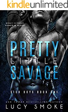 Pretty Little Savage: A Dark Enemies to Lovers College Romance (Sick Boys Book 1)