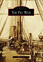 The Pig War (Images of America)