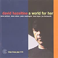 A World for Her by DAVID HAZELTINE (1999-08-24)