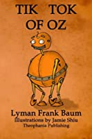Tik-Tok of Oz: Volume 8 of L.F.Baum's Original Oz Series