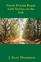 North Florida Roads with Stories on the Side