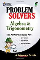 Algebra and Trigonometry Problem Solver: A Complete Solution Guide to Any Textbook (Rea's Problem Solvers)