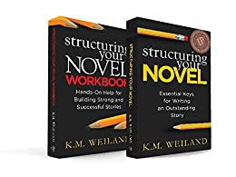 Structuring Your Novel Box Set: How to Write Solid Stories That Sell (Helping Writers Become Authors) by [Weiland, K.M.]