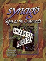 Synago: Signs At The Crossroads : Senior High, Student-Led, Small Groups