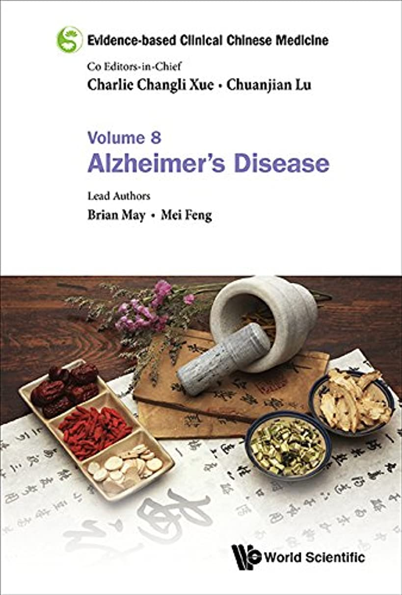 成果天文学ベッツィトロットウッドEvidence-based Clinical Chinese Medicine:Volume 8: Alzheimer's Disease (English Edition)