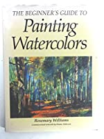 Beginners Guide to Painting With Watercolor