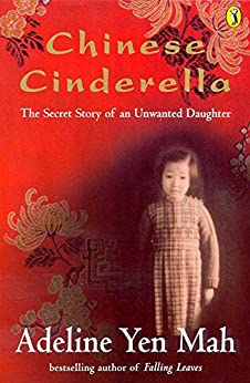 Chinese Cinderella: The Secret Story of an Unwanted Daughter (Puffin Teenage Books) by [Mah, Adeline Yen]