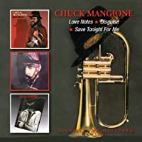 Love Notes/Disguise/Save Tonight For Me / Chuck Mangione by Chuck Mangione (2013-06-11)