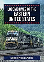 Locomotives of the Eastern United States (Locomotives of the ...)