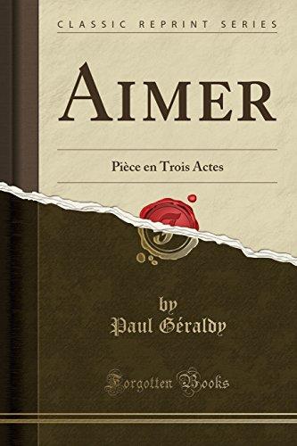 Aimer: Pièce En Trois Actes (C...