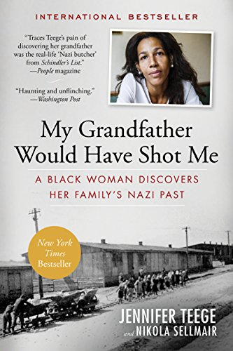 Download My Grandfather Would Have Shot Me: A Black Woman Discovers Her Family's Nazi Past 1615193081