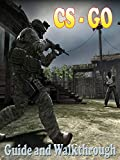 Counter-Strike: Global Offensive Cool Guide - How to Win on CSGO (English Edition)
