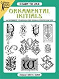 Ready-to-Use Ornamental Initials: 840 Different Copyright-Free Designs Printed One Side (Dover Clip Art Ready-to-Use)