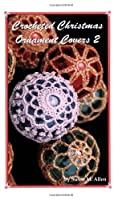 Crocheted Christmas Ornament Covers 2