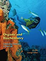 Organic and Biochemistry: Connecting Chemistry To Your Life