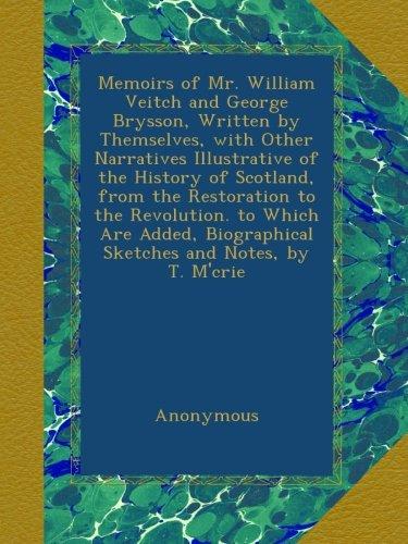 Memoirs of Mr. William Veitch ...