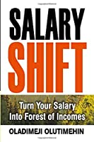 Salary Shift: Turn Your Salary Into Forest of Income