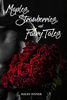 Maples, Strawberries and Fairy Tales (Leaves of a Maple Book 4) by [Jenner, Haley]