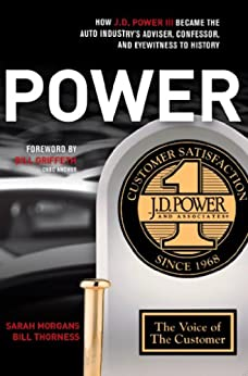 [Morgans, Sarah, Thorness, Bill]のPOWER: How J.D. Power III Became the Auto Industry's Adviser, Confessor, and Eyewitness to History (English Edition)