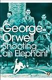 Modern Classics Shooting an Elephant (Penguin Modern Classics)