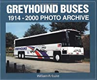 Greyhound Buses: 1914-2000 Photo Archive (Photo Archives)