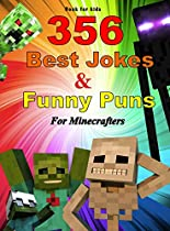 Book for kids: 356 Best Jokes and Funny Puns For Minecrafters (Jokes for Minecrafters 2) (English Edition)