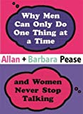 Why Men Can Only Do One Thing at a Time Women Never Stop Talking (Combined Mini Editions)