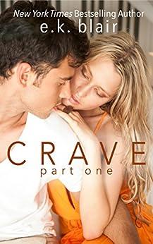 Crave, Part One (The Crave Duet Book 1) by [Blair, E.K.]