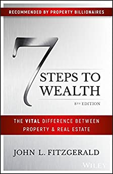 7 Steps to Wealth: The Vital Difference Between Property and Real Estate by [Fitzgerald, John L.]