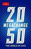 The Economist: Megachange: The world in 2050