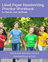 Lined Paper Handwriting Practice Workbook For Kids 1st , 2nd , 3rd Grade: 300 Blank Writing Pages Handwriting Book - Preschool Writing Workbook With Sight Words For Pre K , Kindergarten Ages 3-5 Vol 25